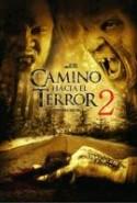 pelicula Camino Hacia El Terror 2,Camino Hacia El Terror 2 online