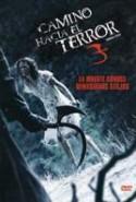 pelicula Camino Hacia El Terror 3,Camino Hacia El Terror 3 online