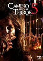 Camino Hacia El Terror 5 online, pelicula Camino Hacia El Terror 5