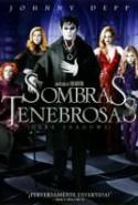 pelicula Sombras Tenebrosas,Sombras Tenebrosas online