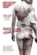 pelicula Dulce Venganza,Dulce Venganza online