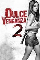 Dulce Venganza 2 online, pelicula Dulce Venganza 2