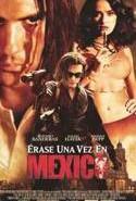 pelicula Erase Una Vez en Mexico,Erase Una Vez en Mexico online