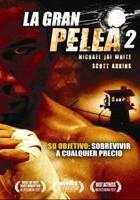 La Gran Pelea 2 online, pelicula La Gran Pelea 2
