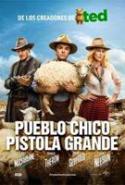 pelicula Pueblo Chico Pistola Grande,Pueblo Chico Pistola Grande online