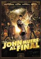 John Muere al Final online, pelicula John Muere al Final
