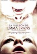 pelicula La Posesion de Emma Evans,La Posesion de Emma Evans online