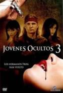 pelicula Jovenes Ocultos 3,Jovenes Ocultos 3 online