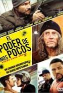 pelicula El Poder De Unos Pocos,El Poder De Unos Pocos online