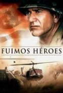 pelicula Fuimos Heroes,Fuimos Heroes online