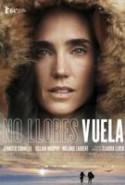 pelicula No Llores Vuela,No Llores Vuela online